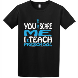 You Can't Scare Me I Teach Preschool -  Athletic Fit T Shirt