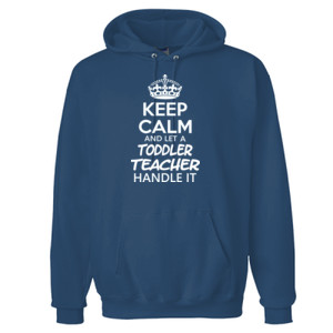 Keep Calm & Let A Toddler Teacher Handle It - PrintProXP Ultimate Cotton® Hooded Sweatshirt