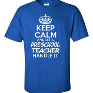 Keep Calm & Let A Preschool Teacher Handle It