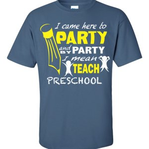 I Came Here To Party - Preschool