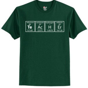 I Teach Science Periodically - Tagless T Shirt