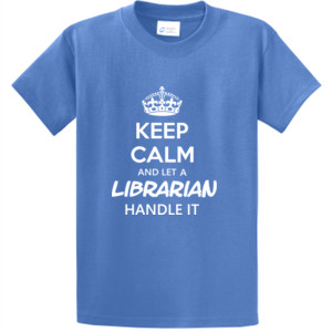 Keep Calm & Let A Librarian Handle It - Unisex T-Shirt