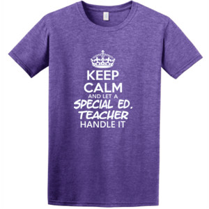 Keep Calm & Let a Special Education Teacher Handle It -  Athletic Fit T Shirt