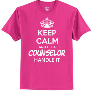 Keep Calm & Let A Counselor Handle It - Tagless T Shirt