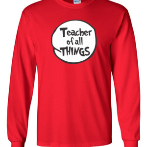 Teacher Of All Things - Gildan 2400 Ultra Cotton ® 100% Cotton Long Sleeve T Shirt
