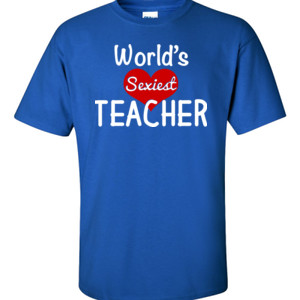 World's Sexiest Teacher - Gildan - 6.1oz 100% Cotton T Shirt - DTG