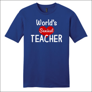 World's Sexiest Teacher - District - Very Important Tee ® - DTG