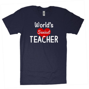 World's Sexiest Teacher - American Apparel - Unisex Fine Jersey T-Shirt - DTG