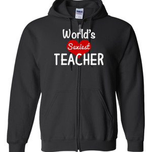 World's Sexiest Teacher - Gildan - Full Zip Hooded Sweatshirt - DTG