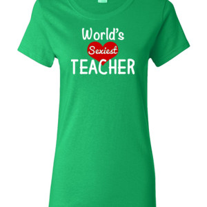 World's Sexiest Teacher - Gildan - Ladies 100% Cotton T Shirt - DTG