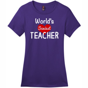 World's Sexiest Teacher - District - DM104L (DTG) - Ladies Crew Tee