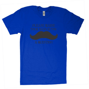 Mustache You A Question - American Apparel - Unisex Fine Jersey T-Shirt - DTG