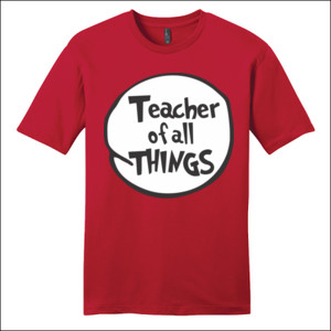 Teacher Of All Things - District - Very Important Tee ® - DTG