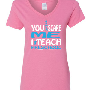 You Can't Scare Me I Teach Preschool - Gildan - 5V00L (DTG) - 100% Cotton V Neck T Shirt