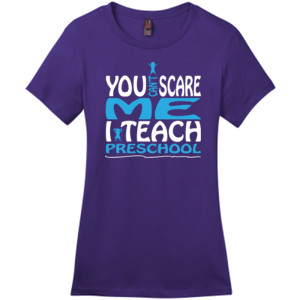 You Can't Scare Me I Teach Preschool - District - DM104L (DTG) - Ladies Crew Tee