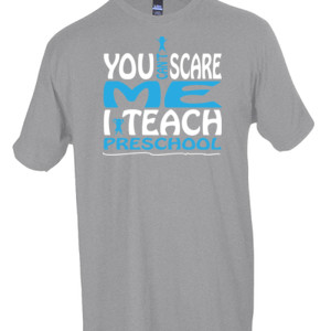 You Can't Scare Me I Teach Preschool - Tultex - Unisex Fine Jersey Tee