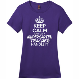Keep Calm & Let A Kindergarten Teacher Handle It - District - DM104L (DTG) - Ladies Crew Tee