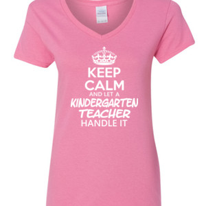 Keep Calm & Let A Kindergarten Teacher Handle It - Gildan - 5V00L (DTG) - 100% Cotton V Neck T Shirt