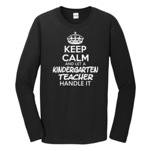 Keep Calm & Let A Kindergarten Teacher Handle It - Gildan - Softstyle ® Long Sleeve T Shirt - DTG