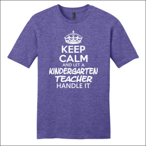 Keep Calm & Let A Kindergarten Teacher Handle It - District - Very Important Tee ® - DTG