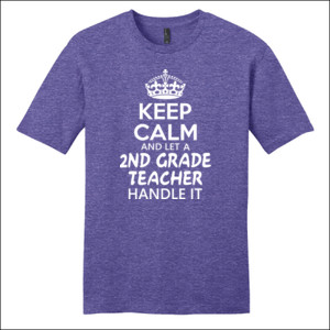Keep Calm & Let A 2nd Grade Teacher Handle It - District - Very Important Tee ® - DTG