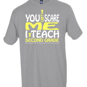 You Can't Scare Me-I Teach Second Grade - Tultex - Unisex Fine Jersey Tee