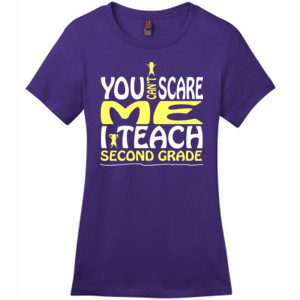You Can't Scare Me-I Teach Second Grade - District - DM104L (DTG) - Ladies Crew Tee