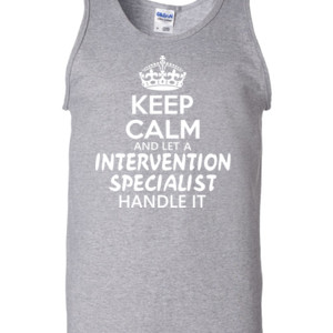 Keep Calm & Let An Intervention Specialist Handle It - Gildan - 2200 (DTG) - 6oz 100% Cotton Tank Top