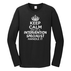 Keep Calm & Let An Intervention Specialist Handle It - Gildan - Softstyle ® Long Sleeve T Shirt - DTG