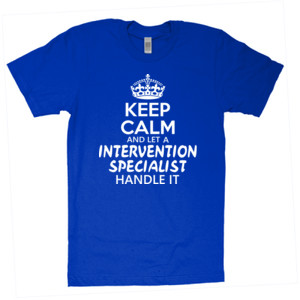 Keep Calm & Let An Intervention Specialist Handle It - American Apparel - Unisex Fine Jersey T-Shirt - DTG