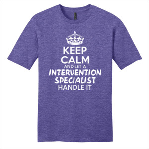 Keep Calm & Let An Intervention Specialist Handle It - District - Very Important Tee ® - DTG