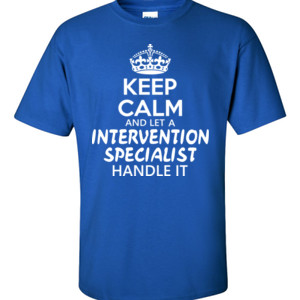 Keep Calm & Let An Intervention Specialist Handle It - Gildan - 6.1oz 100% Cotton T Shirt - DTG