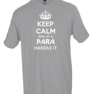 Keep Calm & Let A Para Handle It - Tultex - Unisex Fine Jersey Tee