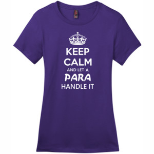 Keep Calm & Let A Para Handle It - District - DM104L (DTG) - Ladies Crew Tee
