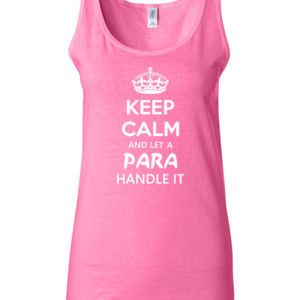 Keep Calm & Let A Para Handle It - Gildan - 64200L (DTG) 4.5 oz Softstyle ® Junior Fit Tank Top