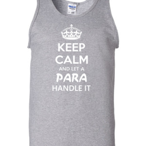 Keep Calm & Let A Para Handle It - Gildan - 2200 (DTG) - 6oz 100% Cotton Tank Top