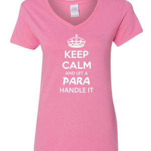 Keep Calm & Let A Para Handle It - Gildan - 5V00L (DTG) - 100% Cotton V Neck T Shirt