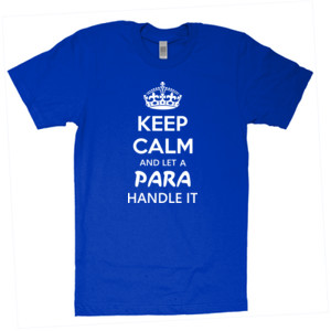 Keep Calm & Let A Para Handle It - American Apparel - Unisex Fine Jersey T-Shirt - DTG