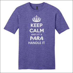 Keep Calm & Let A Para Handle It - District - Very Important Tee ® - DTG