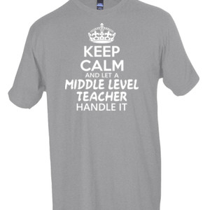 Keep Calm & Let A Middle Level Teacher Handle It - Tultex - Unisex Fine Jersey Tee