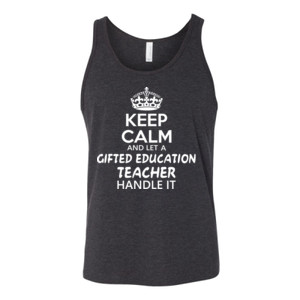 Keep Calm And Let A Gifted Education Teacher Handle It  - Bella Canvas - 3480 (DTG) - Unisex Jersey Tank