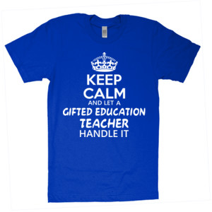 Keep Calm And Let A Gifted Education Teacher Handle It  - American Apparel - Unisex Fine Jersey T-Shirt - DTG
