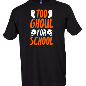 Too Ghoul For School - Tultex - Unisex Fine Jersey Tee