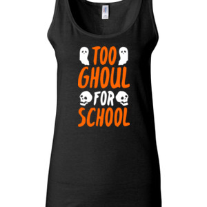 Too Ghoul For School - Gildan - 64200L (DTG) 4.5 oz Softstyle ® Junior Fit Tank Top