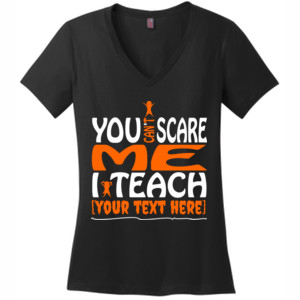 You Can't Scare Me - Template - District Made® - Ladies Perfect Weight® V-Neck Tee - DTG