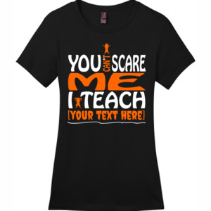 You Can't Scare Me - Template - District - DM104L (DTG) - Ladies Crew Tee