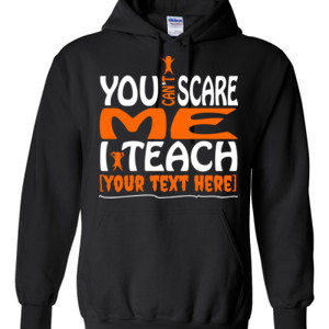 You Can't Scare Me - Template - Gildan - 8 oz. 50/50 Hooded Sweatshirt - DTG