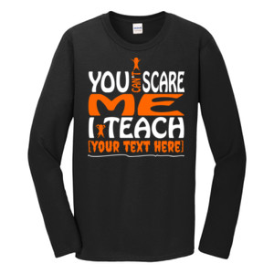 You Can't Scare Me - Template - Gildan - Softstyle ® Long Sleeve T Shirt - DTG