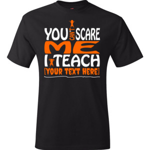 You Can't Scare Me - Template - Hanes - TaglessT-Shirt - DTG
