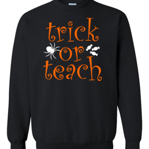 Trick Or Teach - Gildan - 8oz. 50/50 Crewneck Sweatshirt - DTG